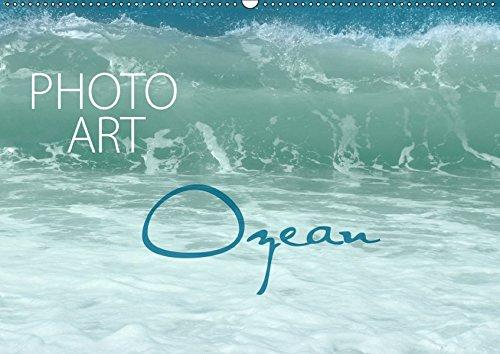 Photo-Art / Ozean (Wandkalender 2019 DIN A2 quer): Digitale Kunstwerke mit Meeresblick - ein besinnlicher Ausflug. (Monatskalender, 14 Seiten ) (CALVENDO Natur) Digital Lifestyle-digital-tv