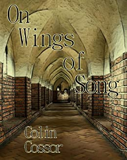 On Wings of Song by [Cossor, Colin H.]