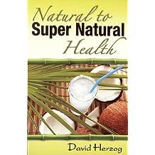 Natural to Supernatural Health