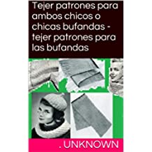 Tejer patrones para ambos chicos o chicas bufandas - tejer patrones para las bufandas