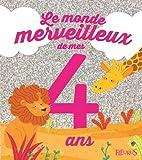 Le monde merveilleux de mes 4 ans : Pour les filles !