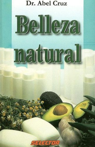 Belleza natural (Spanish Edition) by Abel Dr. Cruz...