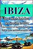 Ibiza: Best Beach Vacation Destination in Ibiza. An Overview of the Best Places to Visit in Spain and Mediterranean Sea. (English Edition)