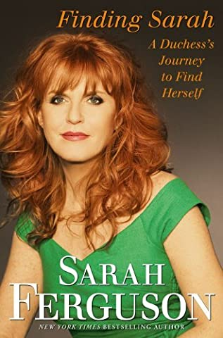 Finding Sarah: A Duchess's Journey to Find Herself by Sarah