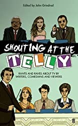 Shouting at the Telly (English Edition)