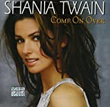 Shania Twain: Come on Over (Audio CD)