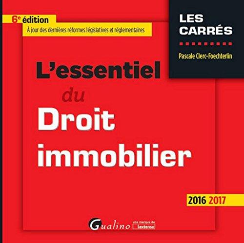 L'Essentiel du Droit immobilier 2016-2017, 6ème Ed.