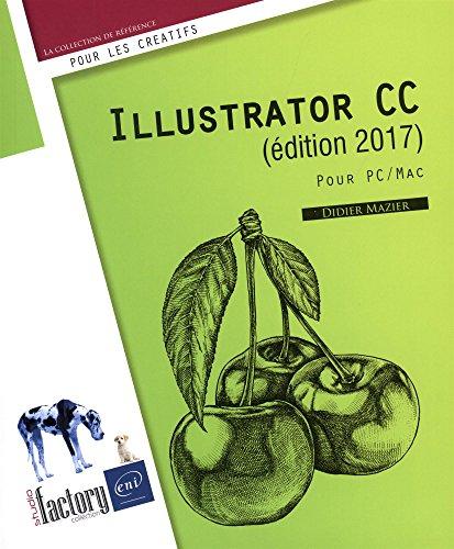 Illustrator CC (édition 2017) - pour PC/Mac par Didier MAZIER