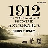 1912: The Year the World Discovered Antartica