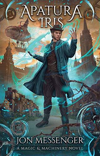 Apatura Iris (Magic & Machinery Novel, Band 4) -