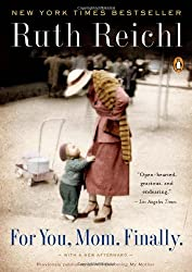 For You Mom, Finally[ FOR YOU MOM, FINALLY ] by Reichl, Ruth (Author ) on Apr-06-2010 Paperback