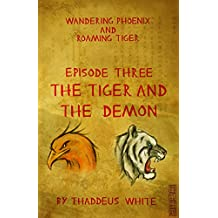 The Tiger and The Demon (Wandering Phoenix and Roaming Tiger Book 3)