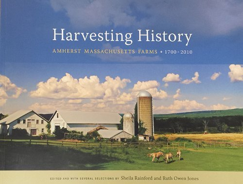 Harvesting History, Amherst Massachusetts Farms, 1700=2010 by Rainford, Sheila and Jones, Ruth Owens (2010) Paperback