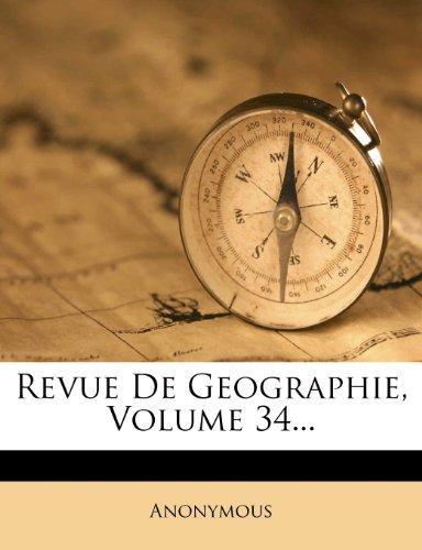 Revue De Geographie, Volume 34...