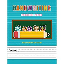 Handwriting Practice Paper: Kids Primary Notebook Writing Skill Workbook for Kindergarten