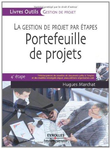 Portefeuille de projets : La gestion de projet par étapes, 4e étape (Livres outils - Gestion de projet)