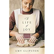 A Life of Joy (Kauffman Amish Bakery Series) by Clipston Amy (2013-08-13)
