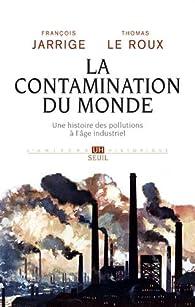 La contamination du monde par François Jarrige