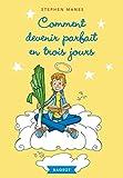 Telecharger Livres Comment devenir parfait en trois jours (PDF,EPUB,MOBI) gratuits en Francaise