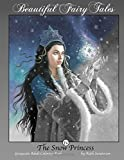 The Snow Princess: Grayscale Adult Coloring Book: Volume 4 (Beautiful Fairy Tales)