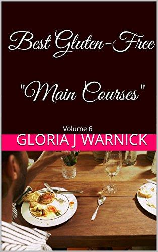 Best Gluten-Free Main Courses: Volume 6 (Gluten Free Recipes) (English Edition)