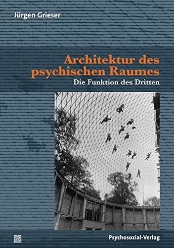 Preisvergleich Produktbild Architektur des psychischen Raumes: Die Funktion des Dritten (Bibliothek der Psychoanalyse)