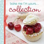 Bake Me, I'm Yours... Collection: Inf...