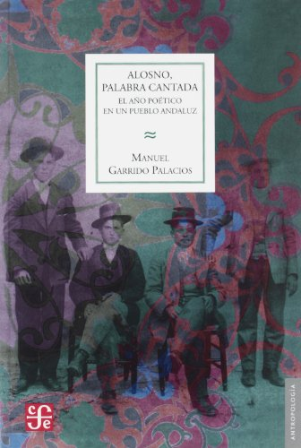 Descargar Libro Alosno, palabra cantada (Seccion de Obras de Antropologia) de Manuel Garrido Palacios