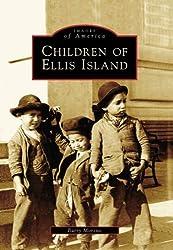 Children of Ellis Island (Images of America (Arcadia Publishing))