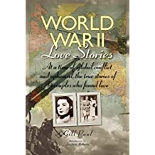 World War II Love Stories: The True Stories of 14 Couples (Love Stories Series Book 3)