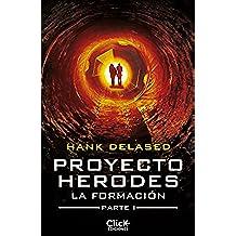 Proyecto Herodes. La Formación. Parte I