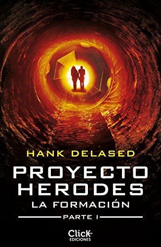 Proyecto Herodes. La Formación. Parte I por Hank Delased
