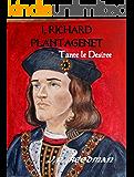I, Richard Plantagenet: Book One: Tante le Desiree