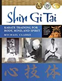 Image de Shin Gi Tai: Karate Training for Body, Mind, and Spirit (English Edition)