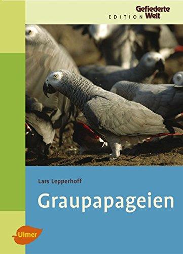Graupapageien (Edition Gefiederte Welt)