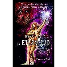 Hypatia y la eternidad: (Versión Final Ilustrada Color)