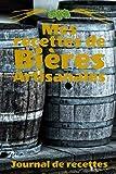 Mes Recettes de Bières Artisanales   Journal de recettes: Livre de recettes du brasseur à compléter, Céréales, houblon, levures, eau ... 100 pages 15,25cm x 22,86cm pour 48 recettes de Bières