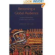 Becoming a Global Audience: Longing and Belonging in Indian Music Television: 2 (Intersections in Communications and Culture)