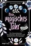 Mein magisches Jahr 2021: Ein Hexenkalender mit Ritualen, Sprüchen und zauberhaften Anregungen