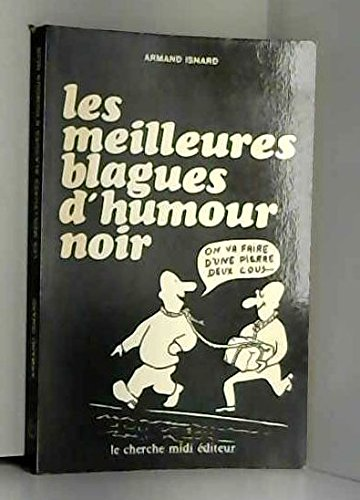 LES MEILLEURES BLAGUES DE L'HUMOUR NOIR