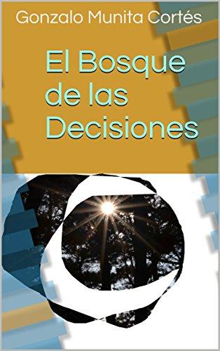 El Bosque de las Decisiones por Gonzalo Munita Cortés