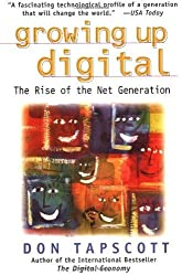 Growing Up Digital: The Rise of the Net Generation by Don Tapscott (1999-06-09)