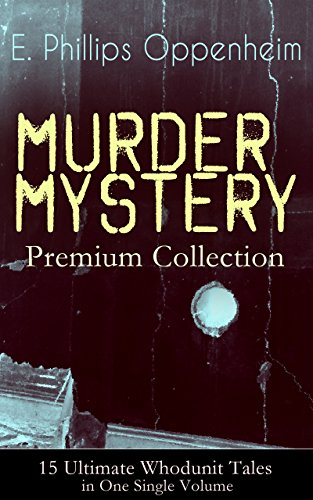 MURDER MYSTERY Premium Collection - 15 Ultimate Whodunit Tales in One Single Volume: The Imperfect Crime, Murder at Monte Carlo, The Avenger, The Cinema ... The Man Without Nerves... (English Edition) (Avengers Ultimate Collection)