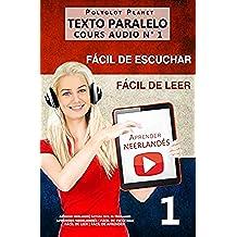 Aprender neerlandés | Fácil de leer | Fácil de escuchar | Texto paralelo CURSO EN AUDIO n.º 1: Aprender neerlandés | Lectura fácil en neerlandés (APRENDER ... | FÁCIL DE LEER | FÁCIL DE APRENDER)
