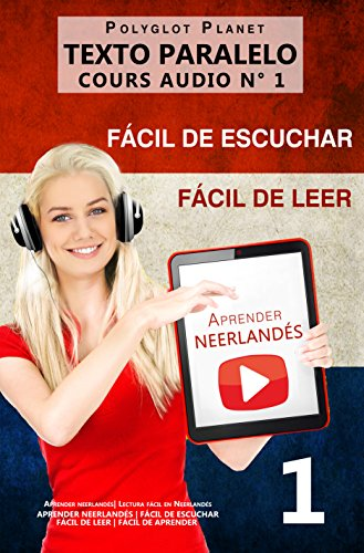 Aprender neerlandés | Fácil de leer | Fácil de escuchar | Texto paralelo CURSO EN AUDIO n.º 1: Aprender neerlandés | Lectura fácil en neerlandés (APRENDER .