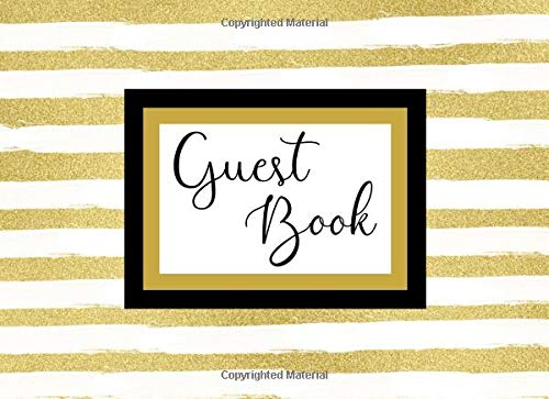 Guest Book: Gold and White Guest Sign in Book for Weddings, Birthdays, Baby Showers, Reunions, and Anniversaries