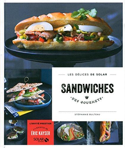 Sandwiches des gourmets - Les délices de Solar par Stéphanie BULTEAU