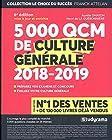 5 000 QCM de culture générale - Edition 2018/2019 - 25 thèmes abordés - Préparez vos examens et concours - Evaluez votre culture générale