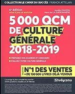 5 000 QCM de culture générale - Edition 2018/2019 - 25 thèmes abordés - Préparez vos examens et concours - Evaluez votre culture générale de Aurélie Ohayon