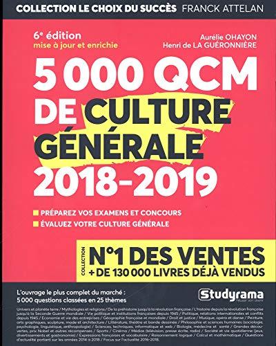 5 000 QCM de culture générale - Edition 2018/2019 - 25 thèmes abordés - Préparez vos examens et concours - Evaluez votre culture générale par Aurélie Ohayon